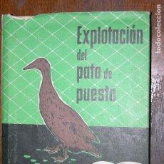 Libros: (F.1) EXPLOTACIÓN DEL PATO DE PUESTO POR JOSÉ ANTONIO ROMAGOSA VILÁ AÑO 1957. Lote 105967431