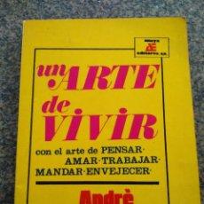 Libros: UN ARTE DE VIVIR -- ANDRE MAUROIS -- ANAYA 1971 --. Lote 105976327