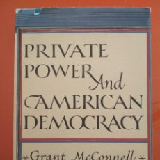 Libros: PRIVATE POWER AND AMERICAN DEMOCRACY. GRANT MACCONNELL. Lote 106035735