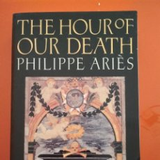 Libros: THE HOUR OF OUR DEATH. PHILIPPE ARIÈS.. Lote 106035811