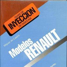 Libros: MODELOS RENAULT - MIGUEL DE CASTRO VICENTE - GUÍAS DE INYECCIÓN DE GASOLINA. Lote 106229378
