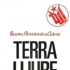 Libros: TERRA LLIURE 1979-1985 - JAUME FERNÀNDEZ I CALVET - LA RELLA. Lote 106229826