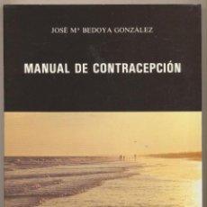 Libros: MANUAL DE CONTRACEPCIÓN. J.Mª. BEDOYA GONZÁLEZ. ALFAR 1983. SIN USAR.. Lote 107132875