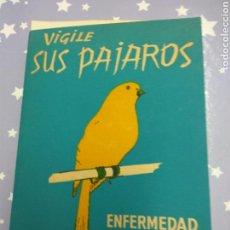 Libros: VIGILE SUS PAJAROS ENFERMEDAD TRATAMIENTO. Lote 107303591