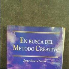 Libros: EN BUSCA DEL METODO CREATIVO. JORGE ESTERA SANZA. ESEI 1994 PRIMERA EDICION.. Lote 107484607