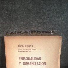 Libros: PERSONALIDAD Y ORGANIZACION: EL CONFLICTO ENTRE EL SISTEMA Y EL INDIVIDUO. CHRIS ARGYRIS. 1964 . Lote 107563579