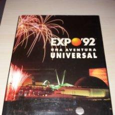 Libros: EXPO 92 UNA AVENTURA UNIVERSAL. Lote 107795387
