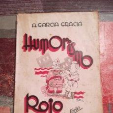 Libros: HUMORISMO ROJO - A. GARCÍA GRACIA - 2ª SERIE - 1938. Lote 107924083