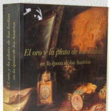 Libros: EL ORO Y LA PLATA DE LAS INDIAS EN LA ÉPOCA DE LOS AUSTRIAS (FUNDACIÓN ICO) (CB). Lote 108002703