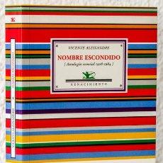 Libros: ALEIXANDRE, VICENTE: NOMBRE ESCONDIDO. ANTOLOGÍA ESENCIAL (1928-1984) (RENACIMIENTO) (CB). Lote 108022715