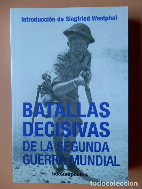 BATALLAS DECISIVAS DE LA SEGUNDA GUERRA MUNDIAL - SIEGFRIED WESTPHAL (Libros sin clasificar)