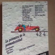 Libros: LA POLÉMICA DE LA POSMODERNIDAD. COORD. JOSÉ TONO MARTÍNEZ. ENSAYO. EDICIONES LIBERTARIAS. Lote 108316131