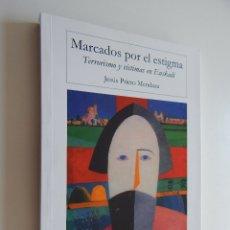 Libros: MARCADOS POR EL ESTIGMA. TERRORISMO Y VÍCTIMAS EN EUSKADI - JESÚS PRIETO MENDAZA. Lote 96508267