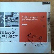 Libros: 1000 TRUCOS PARA DISEÑADORS GRÁFICOS / MATEO COSSU / PROMOPRESS / 1ª EDICIÓN 2010. Lote 108433163