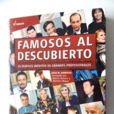 Libros: FAMOSOS AL DESCUBIERTO. 45 PERFILES INÉDITOS DE GRANDES PROFESIONALES - JULIO M. BARROSO. Lote 96031491