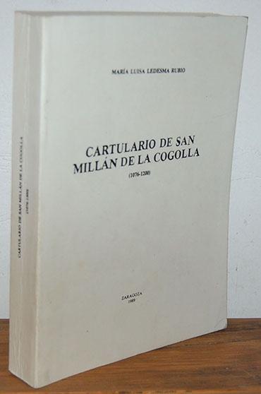 CARTULARIO DE SAN MILLÁN DE LA COGOLLA (1076-1200) - MARÍA LUISA LEDESMA RUBIO (Libros sin clasificar)