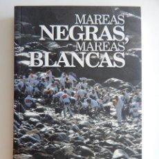 Libros: MAREAS NEGRAS, MAREAS BLANCAS - JOSEP FIGUERAS Y XAVIER POZA. Lote 95621115