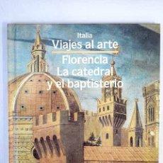 Libros: FLORENCIA, LA CATEDRA Y EL BAPTISTERIO. Lote 109421554