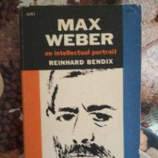 Libros: REINHARD BENDIX - MAX WEBER: AN INTELLECTUAL PORTRAIT. Lote 109433003