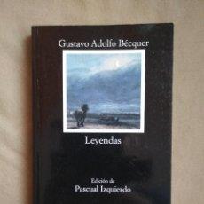 Libros: GUSTAVO ADOLFO BÉCQUER - LEYENDAS - CÁTEDRA - LETRAS HISPÁNICAS 244 EDICIÓN DE PASCUAL IZQUIERDO. Lote 109447375