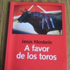 Libros: A FAVOR DE LOS TOROS - POR JESÚS MOSTERÍN - ED. LAETOLI - 1ª EDICIÓN 2010. Lote 109505295