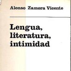 Libros: LENGUA, LITERATURA, INTIMIDAD. ENTRE LOPE DE VEGA Y AZORIN. - TAURUS.. Lote 109603258