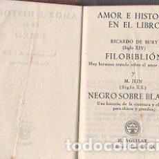 Libros: AMOR E HISTORIA EN EL LIBRO. RICARDO DE BURY (SIGLO XIV) FILOBIBLIÓN, MUY HERMOSO TRATADO SOBRE EL A. Lote 109725754
