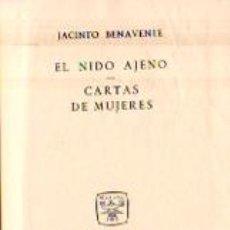 Libros: EL NIDO AJENO / CARTAS DE MUJERES - BENAVENTE, JACINTO. Lote 109725762