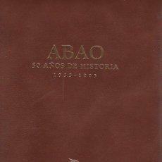 Libros: ABAO, 50 AÑOS DE HISTORIA 1953 - 2003 - BACIGALUPE, CARLOS. Lote 109725834