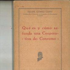 Libros: QUÉ ES Y CÓMO SE FUNDA UNA COOPERATIVA DE CONSUMO. FELIPE GÓMEZ CANO. Lote 109867987