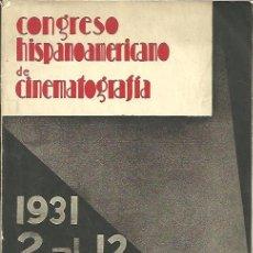 books: CONGRESO HISPANOAMERICANO DE CINEMATOGRAFIA. 1931, 2 AL 12 DE OCTUBRE, MADRID. - AA.VV.. Lote 109887386