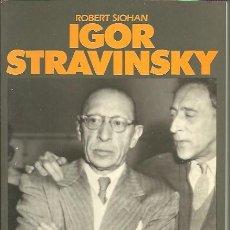 Libros: IGOR STRAVINSKI. - SIOHAN, ROBERT.. Lote 109891292