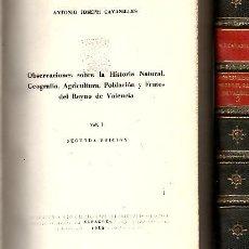 Libros: OBSERVACIONES SOBRE LA HISTORIA NATURAL, GEOGRAFIA, AGRICULTURA, POBLACION Y FRUTOS DEL REYNO DE VAL. Lote 109947106