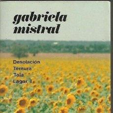 Libros: POESIAS COMPLETAS. DESOLACION. TERNURA. TALA. LAGAR, I - MISTRAL, GABRIELA.. Lote 109950987