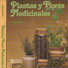 Libros: PLANTAS Y FLORES MEDICINALES. - POLETTI, ALDO.. Lote 109992490