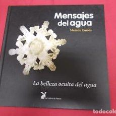 Libros: MENSAJES DEL AGUA. LA BELLEZA OCULTA DEL AGUA. MASARU EMOTO. LA LIEBRE DE MARZO. 2003. Lote 109993875