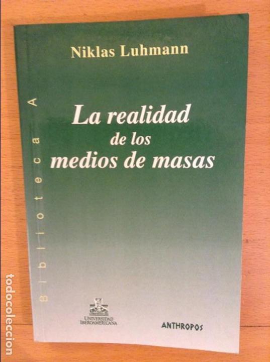 LA REALIDAD DE LOS MEDIOS DE MASAS (NIKLAS LUHMANN) ANTHROPOS (Libros sin clasificar)