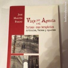 Libros: VIAJE POR AGENCIA O EL TURISMO COMO TERAPÉUTICA. BURGOS 2008. JOSÉ MARTÍN PARDO. Lote 110113007