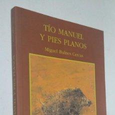 Livres: TÍO MANUEL Y PIES PLANOS. NOVELA DE CAZA. MIGUEL BULNES CERCAS. ISBN: 8496265099. Lote 110261331