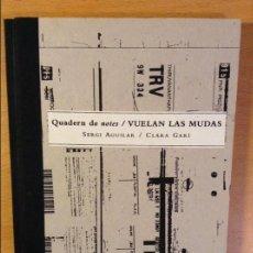 Libros: QUADERN DE NOTES / VUELAN LAS MUDAS (SERGI AGUILAR / CLARA GARI). Lote 110495519