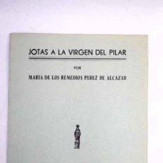 Libros: JOTAS A LA VIRGEN DEL PILAR. Lote 110504498