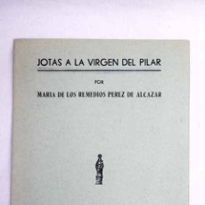 Libros: JOTAS A LA VIRGEN DEL PILAR. Lote 110504504