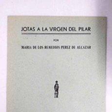 Libros: JOTAS A LA VIRGEN DEL PILAR. Lote 110504507