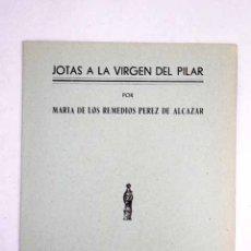 Libros: JOTAS A LA VIRGEN DEL PILAR. Lote 110504520