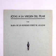 Libros: JOTAS A LA VIRGEN DEL PILAR. Lote 110504524