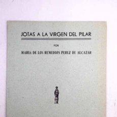 Libros: JOTAS A LA VIRGEN DEL PILAR. Lote 110504528
