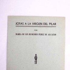 Libros: JOTAS A LA VIRGEN DEL PILAR. Lote 110504551