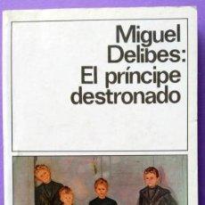 Livres: EL PRÍNCIPE DESTRONADO - DELIBES,MIGUEL. Lote 143802149