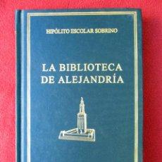 Libros: LA BIBLIOTECA DE ALEJANDRÍA. HIPÓLITO ESCOLAR SOBRINO. GREDOS 2001. Lote 110569847