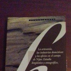 Libros: LA ARTESANIA,LAS INDUSTRIAS DOMESTICAS Y LOS OFICIOS DEL CAMPO DE NIJAR. Lote 110833727
